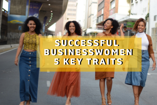 5 key traits successful businesswomen have