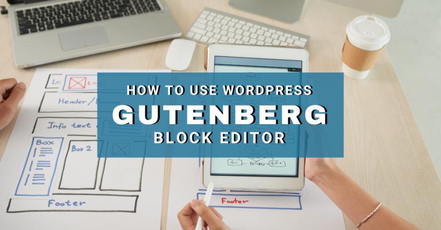 how to use wordpress gutenberg block editor