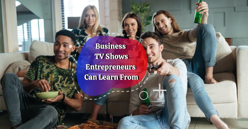 business tv shows for entrepreneurs