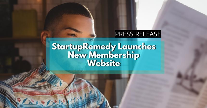 Startup Remedy New Membership Website Press Release